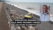 Kalp krizi geçiren taksi şoförü kaza yaparak hayatını kaybetti